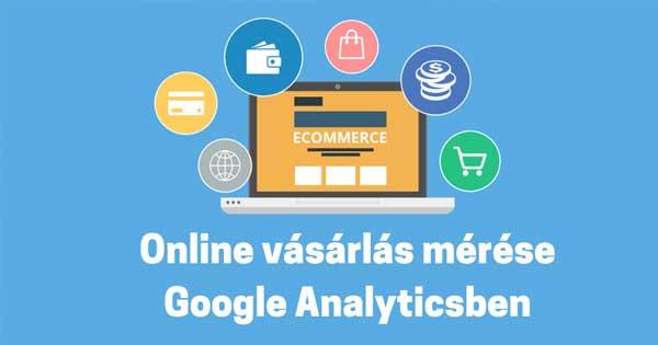 Online vásárlás mérése Google Analyticsben